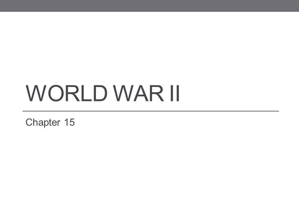 WORLD WAR II Chapter 15