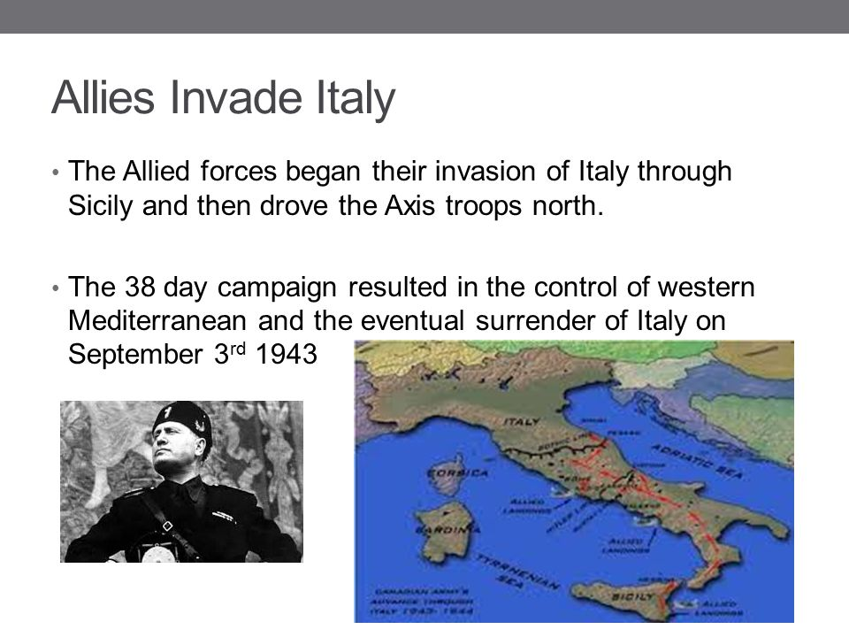 Allies Invade Italy The Allied forces began their invasion of Italy through Sicily and then drove the Axis troops north. The 38 day campaign resulted