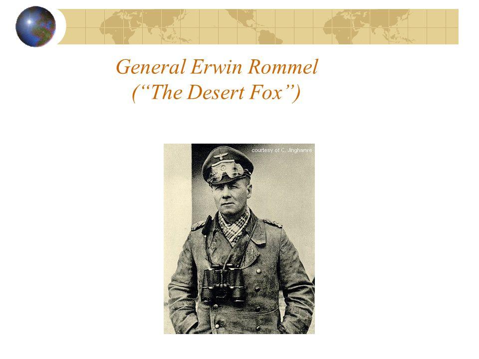 """General Erwin Rommel (""""The Desert Fox"""")"""