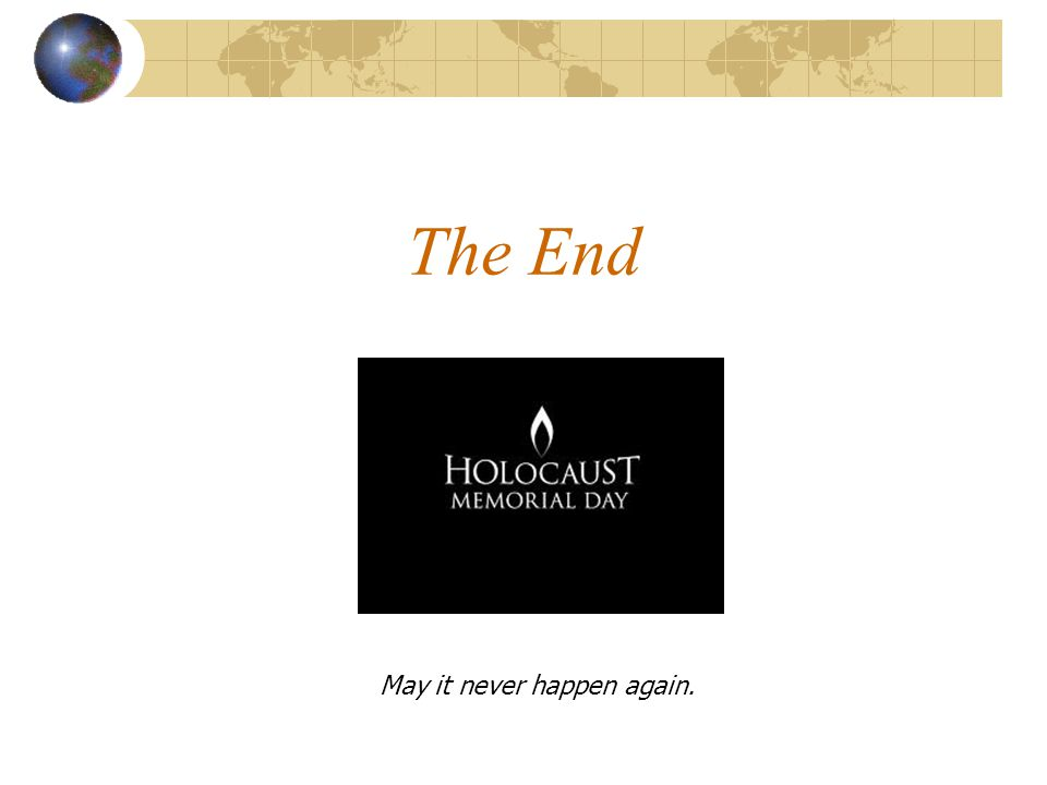 The End May it never happen again.