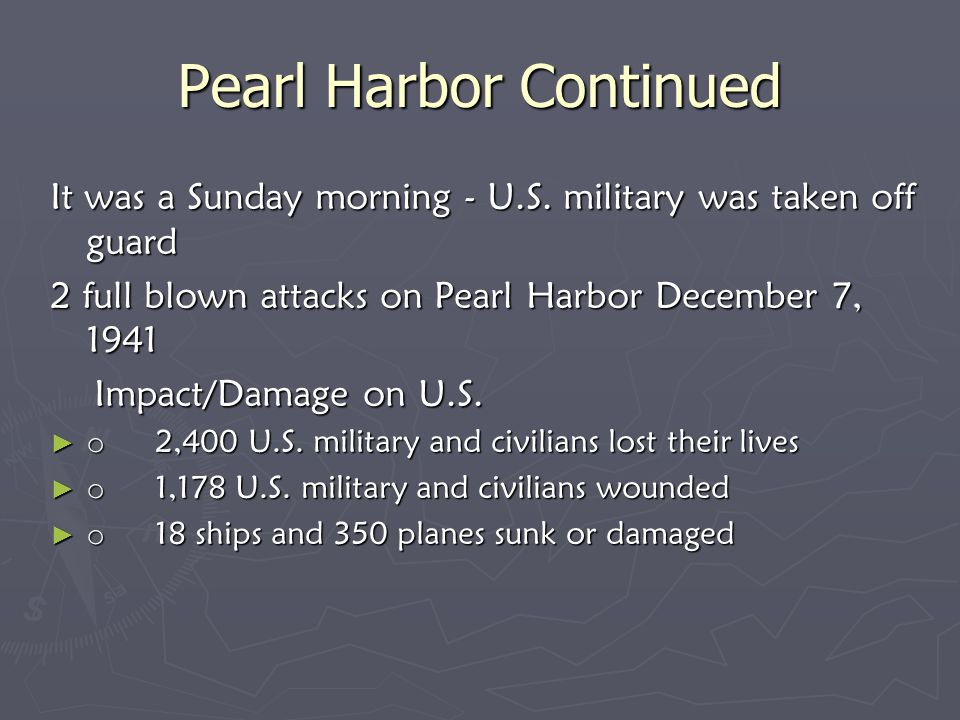 Pearl Harbor Continued It was a Sunday morning - U.S.