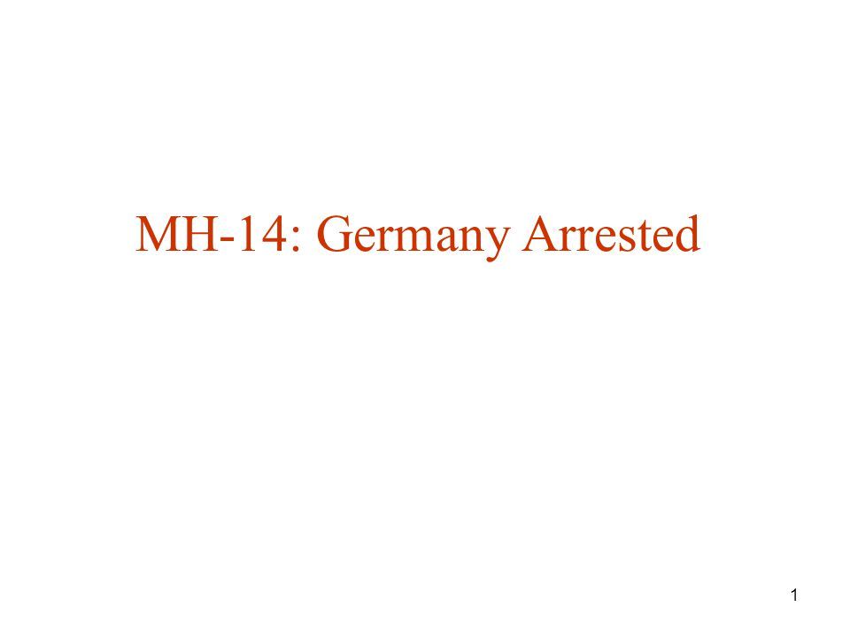 1 MH-14: Germany Arrested