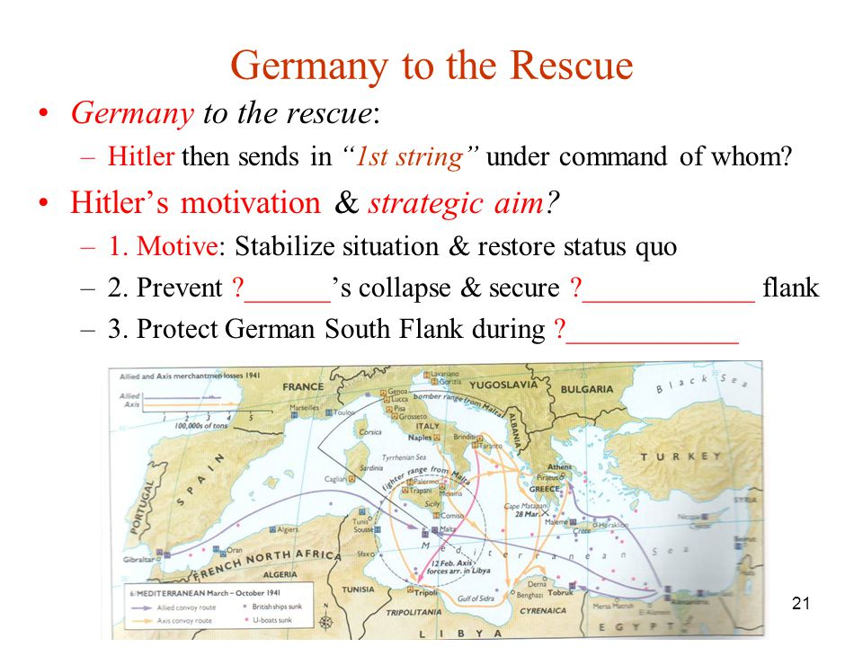 21 Germany to the Rescue Germany to the rescue: –Hitler then sends in 1st string under command of whom.