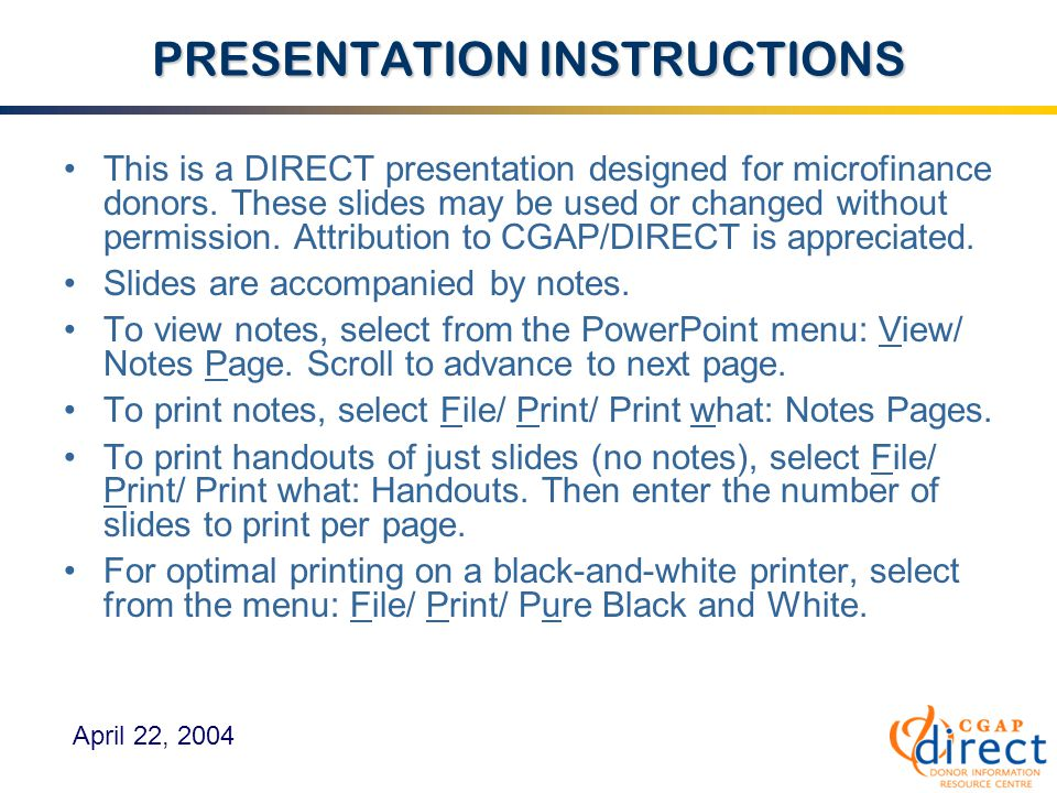 PRESENTATION INSTRUCTIONS This is a DIRECT presentation designed for microfinance donors.