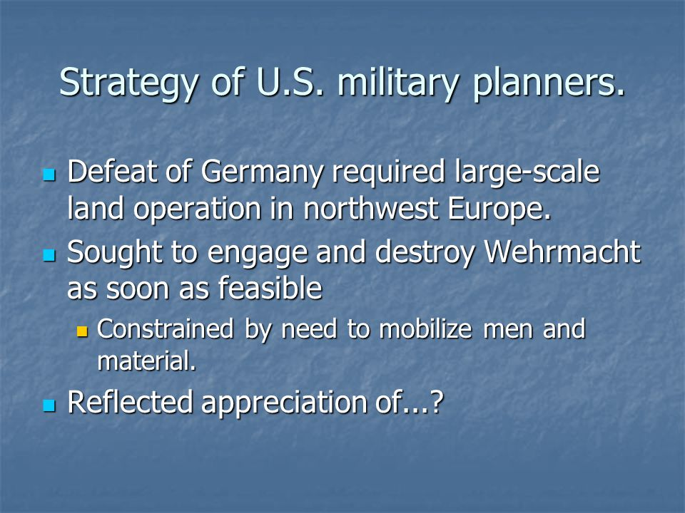Strategy of U.S. military planners.