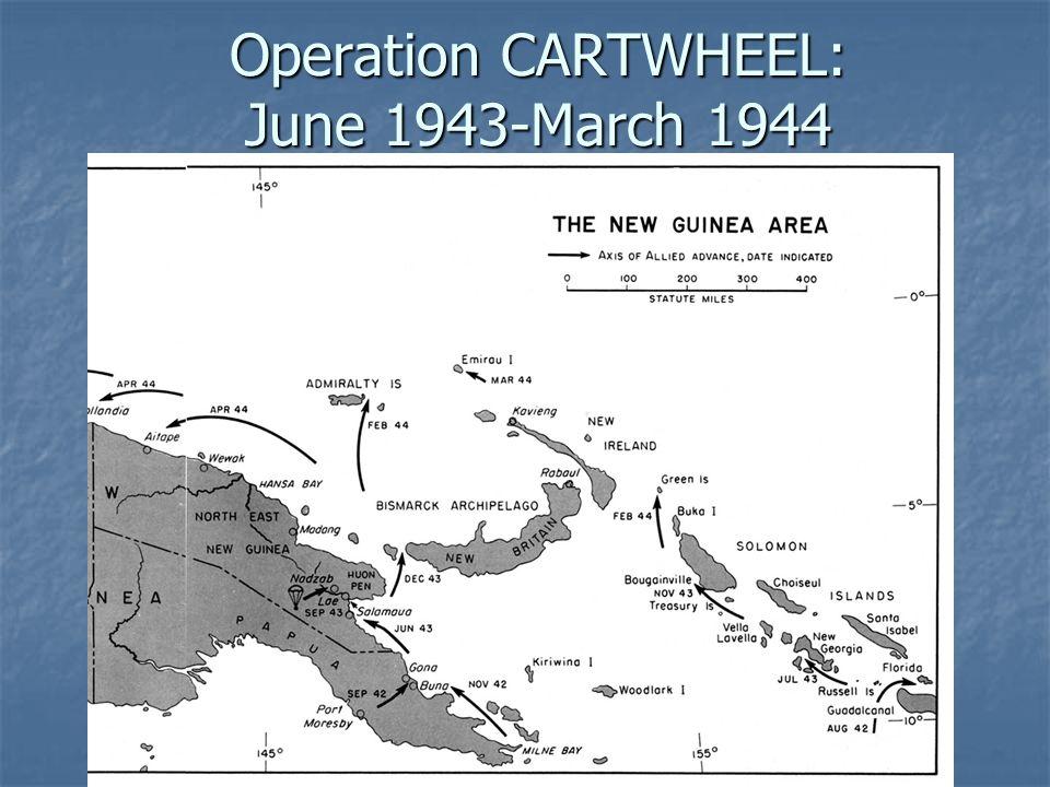 Operation CARTWHEEL: June 1943-March 1944