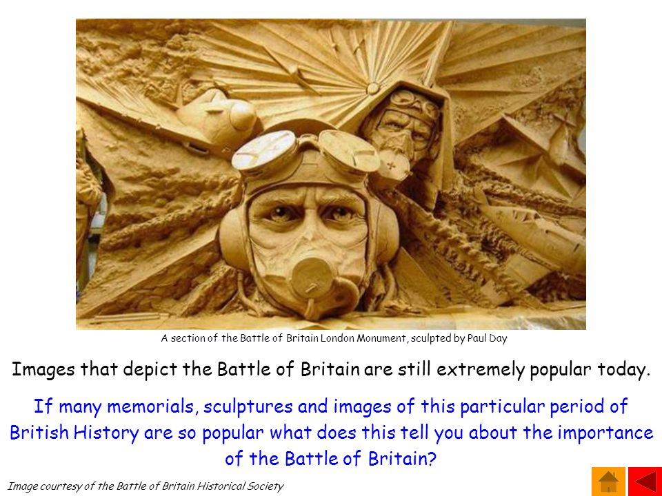 Image courtesy of the Battle of Britain Historical Society A section of the Battle of Britain London Monument, sculpted by Paul Day Images that depict the Battle of Britain are still extremely popular today.