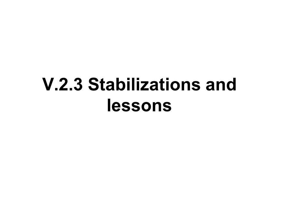 V.2.3 Stabilizations and lessons