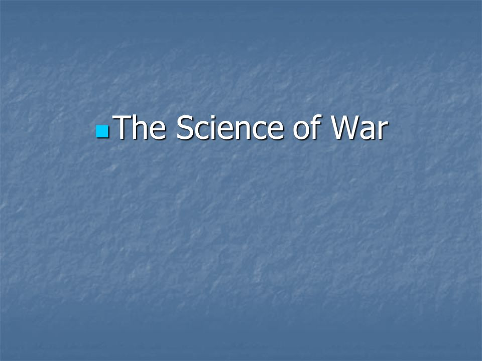 The Science of War The Science of War