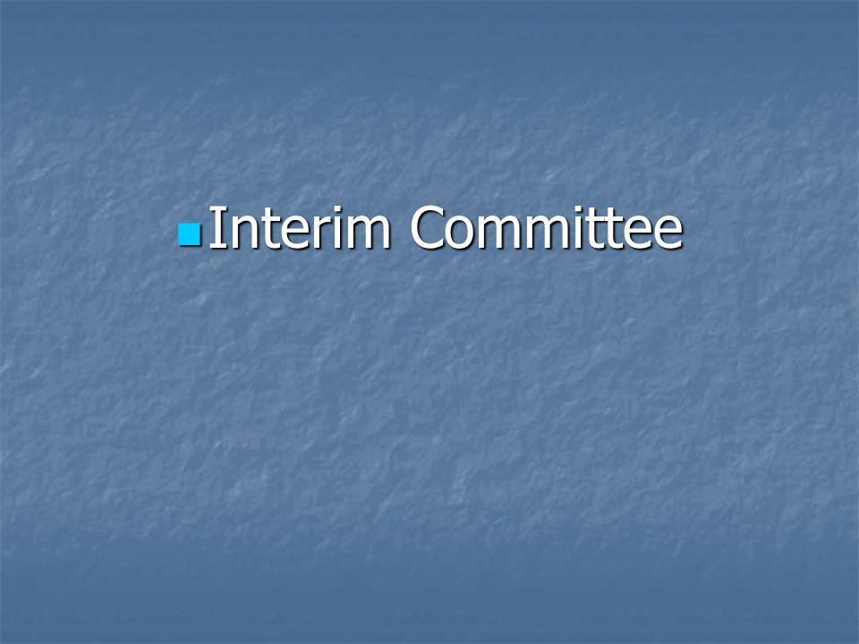 Interim Committee Interim Committee