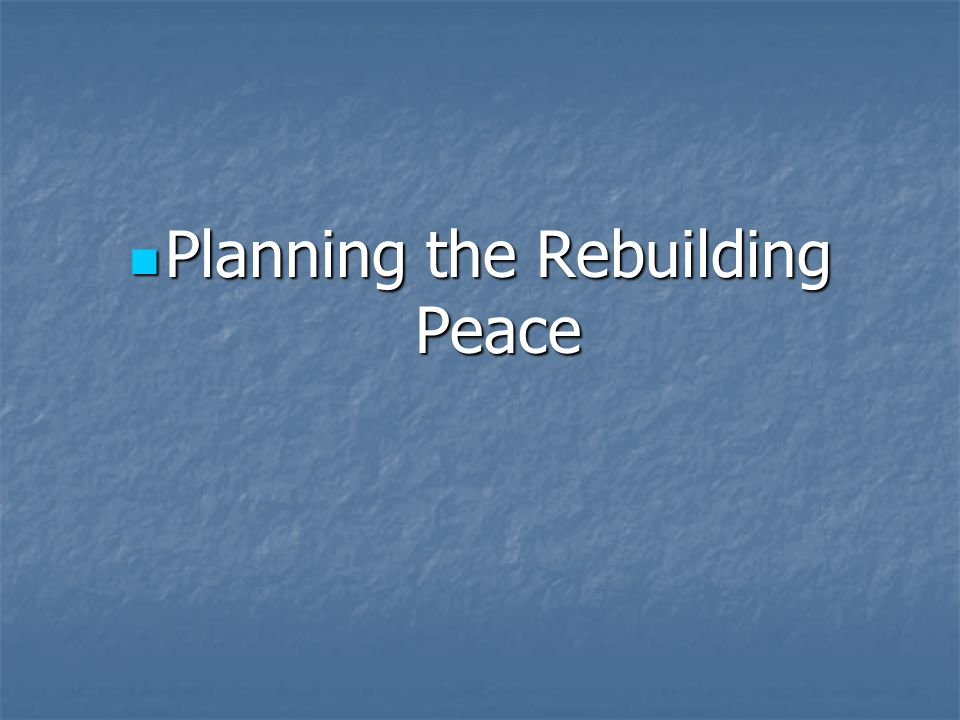Planning the Rebuilding Peace Planning the Rebuilding Peace
