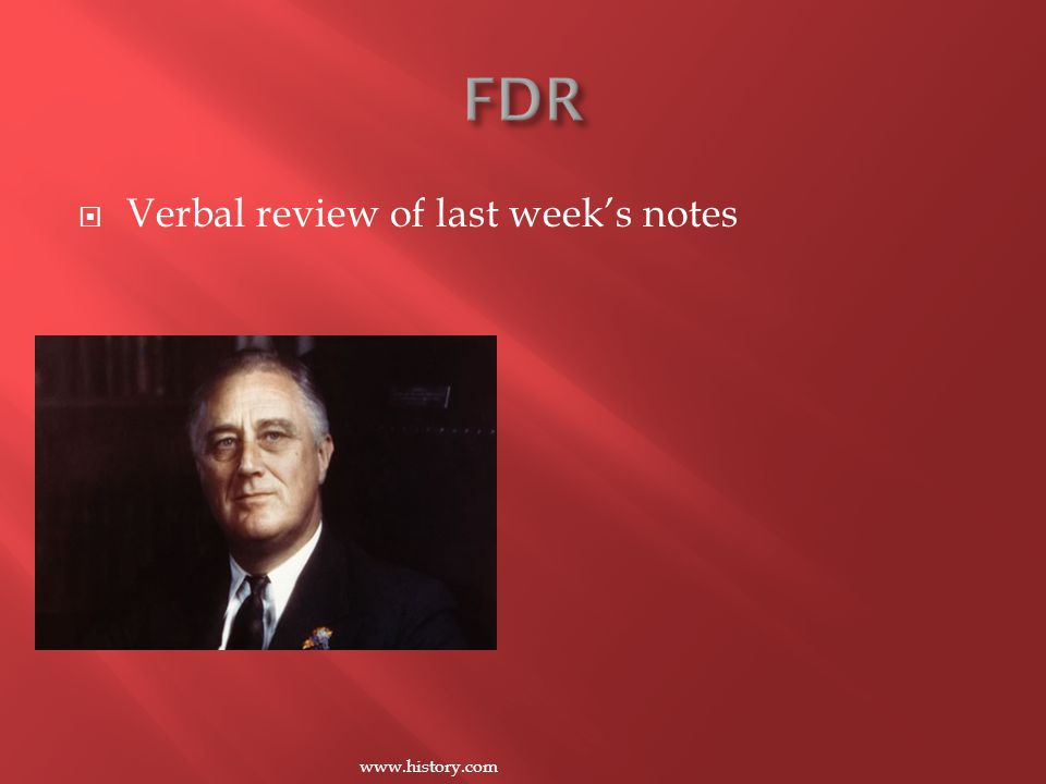  Verbal review of last week's notes www.history.com