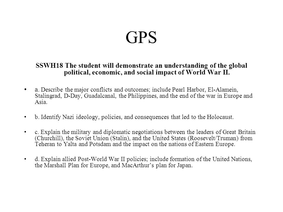 GPS SSWH18 The student will demonstrate an understanding of the global political, economic, and social impact of World War II.