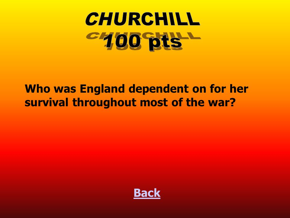True or False: Churchill proclaimed: Give me the tools, and we will get the job done Back