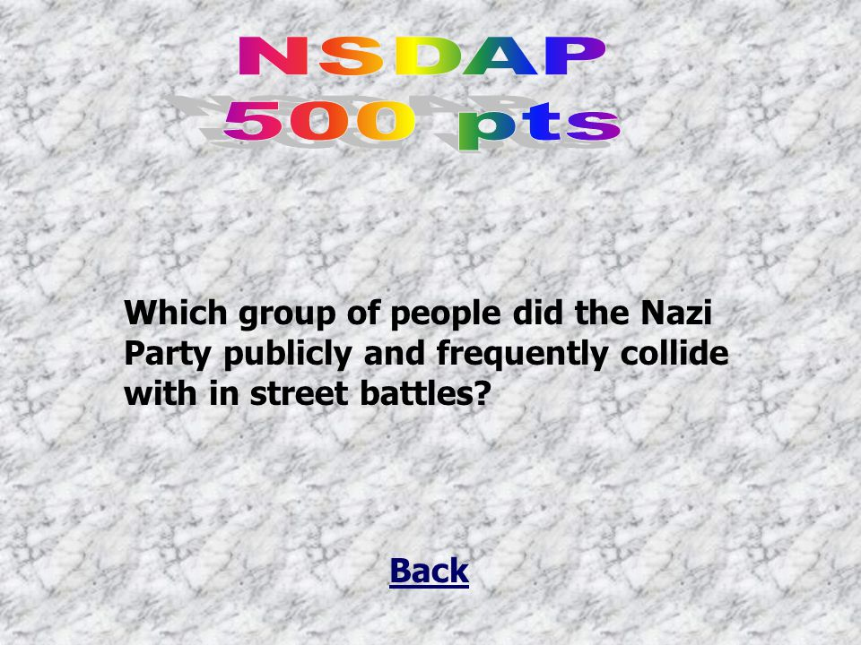 Final Jeopardy Question NSDAP EMPIRE 500 V-J CHURC- HILL USSR V-E 100 200 300 400 500 400 300 200 100 200 300 400 500
