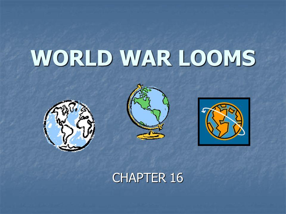 WORLD WAR LOOMS CHAPTER 16