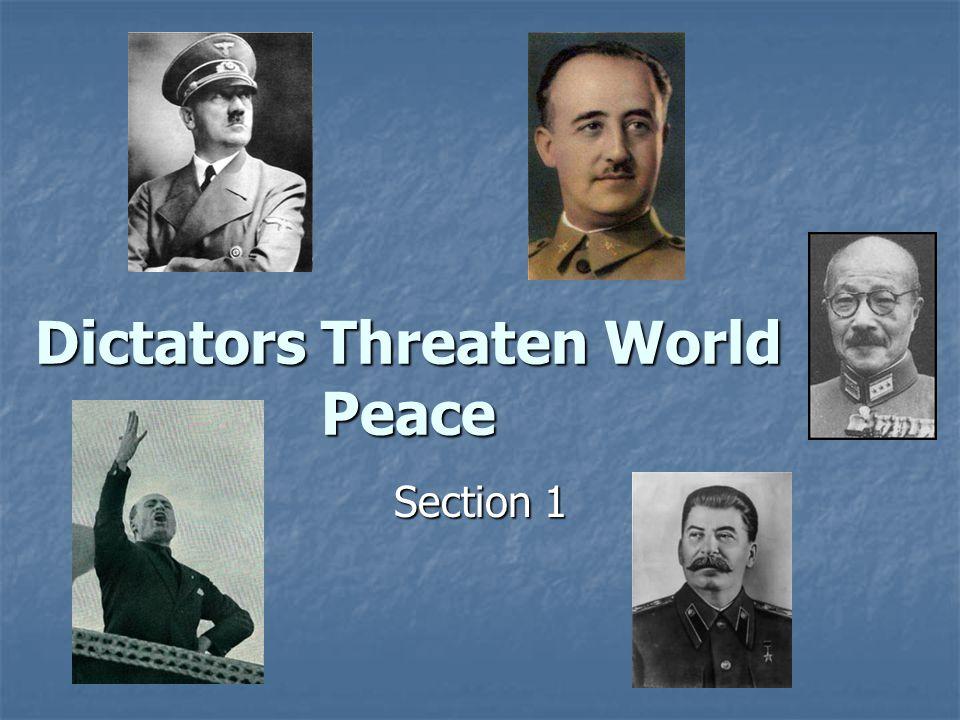 Dictators Threaten World Peace Section 1