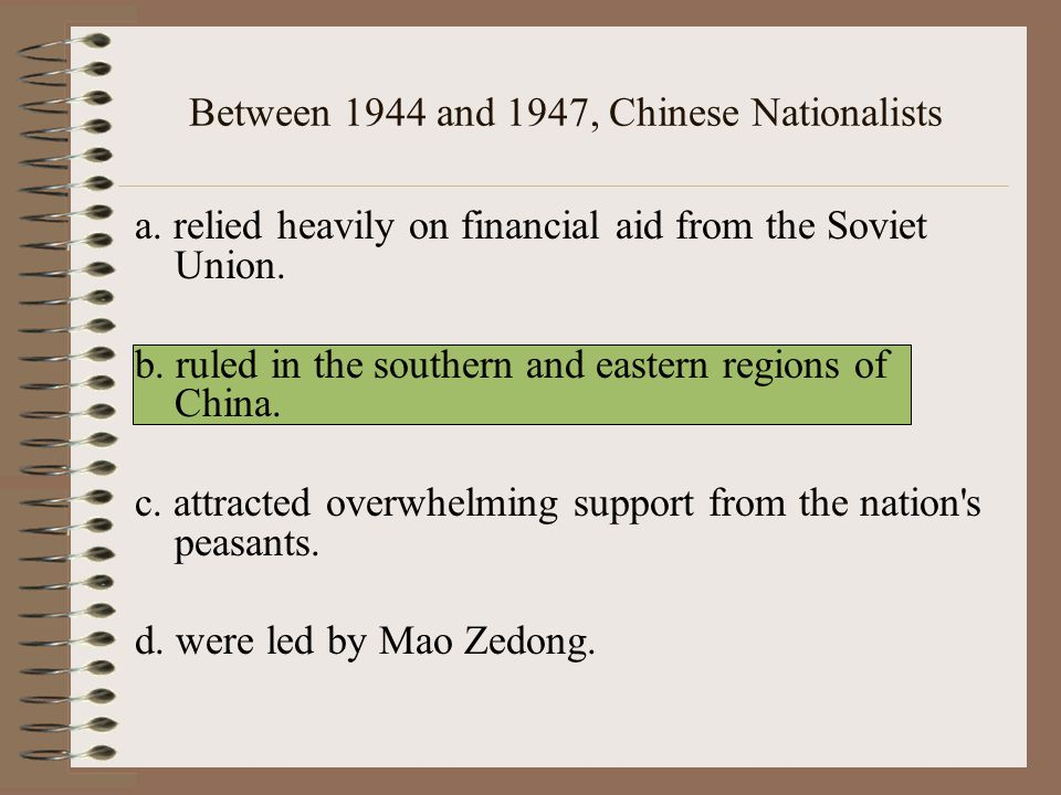 Between 1944 and 1947, Chinese Nationalists a.