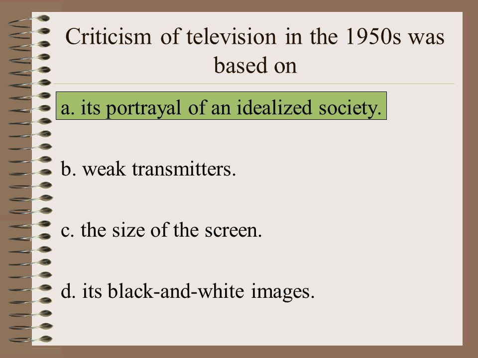 Criticism of television in the 1950s was based on a.