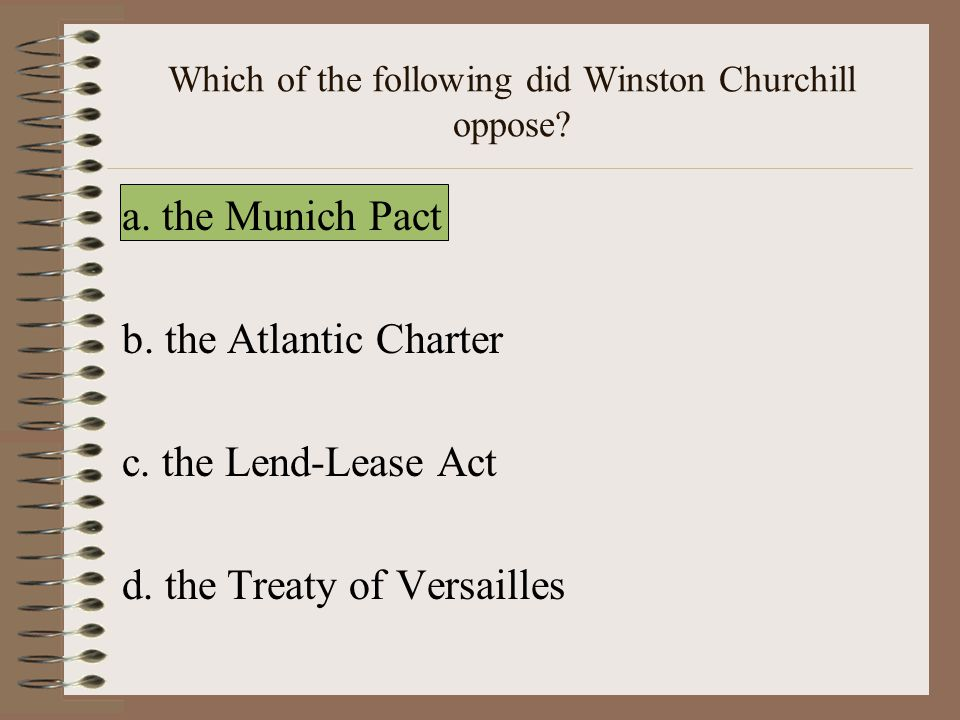 Which of the following did Winston Churchill oppose.