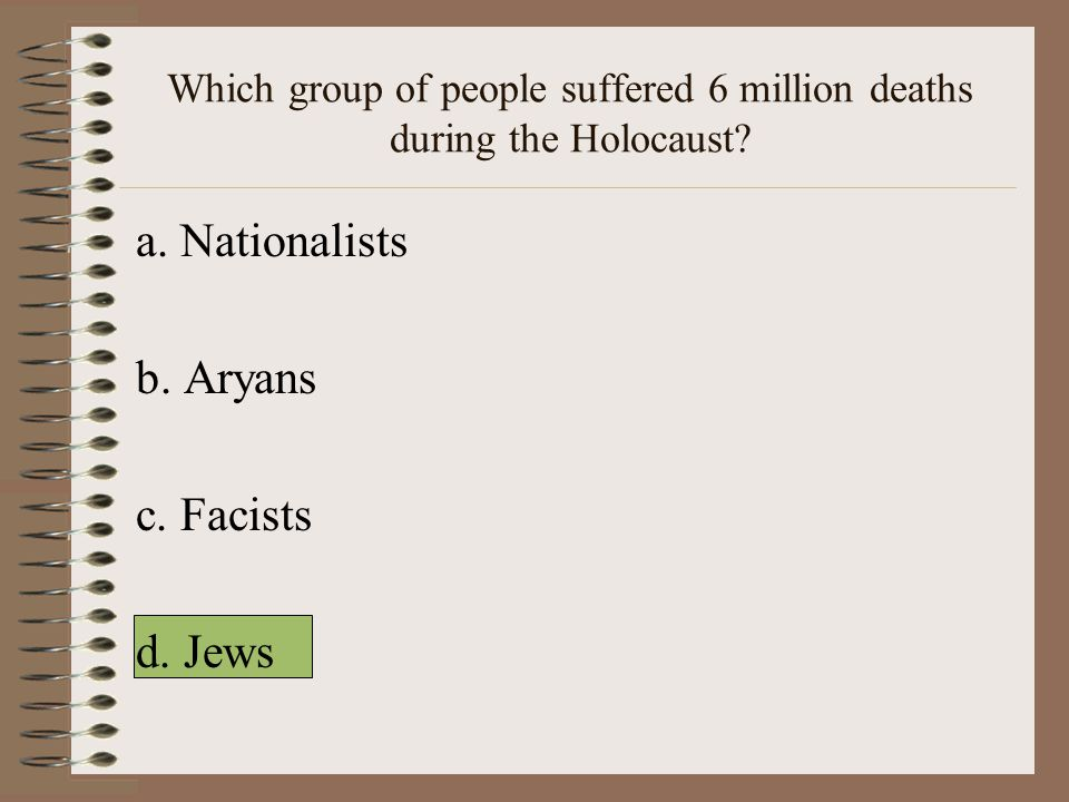 Which group of people suffered 6 million deaths during the Holocaust.