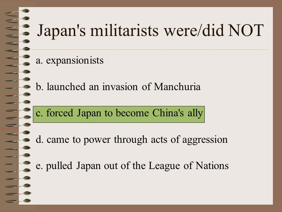 Japan s militarists were/did NOT a.expansionists b.