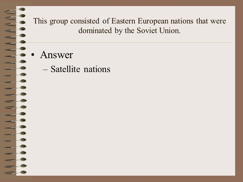 This group consisted of Eastern European nations that were dominated by the Soviet Union.