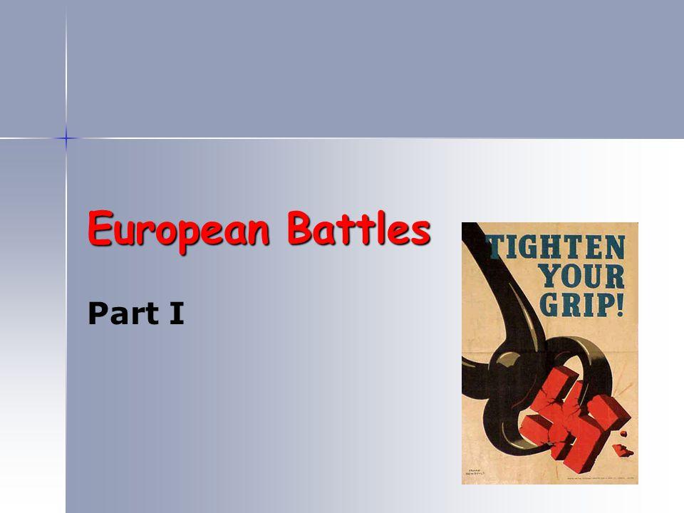 European Battles Part I