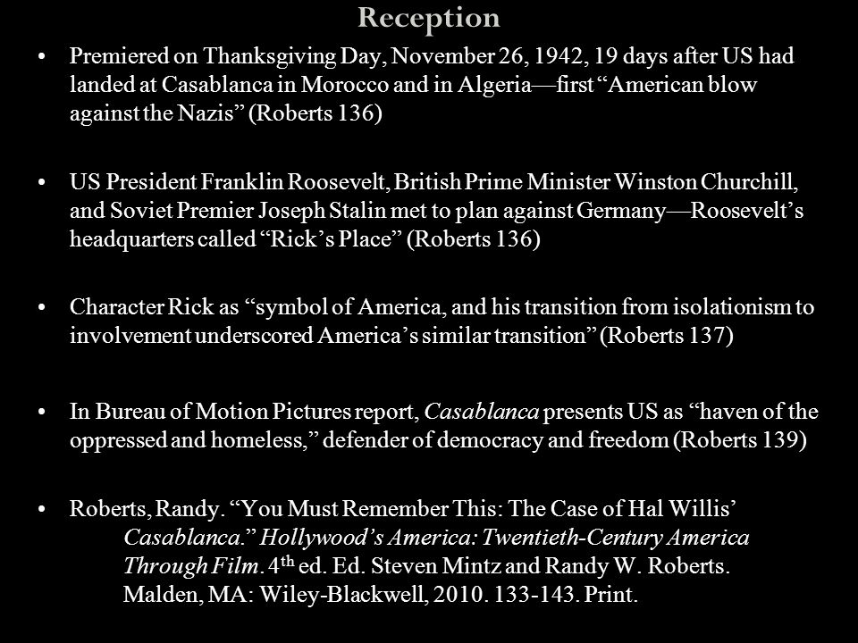 """Reception Premiered on Thanksgiving Day, November 26, 1942, 19 days after US had landed at Casablanca in Morocco and in Algeria—first """"American blow a"""