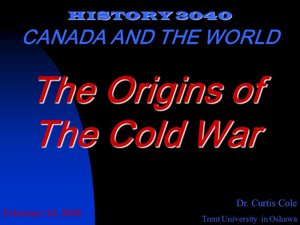 HISTORY 3040 CANADA AND THE WORLD Dr.