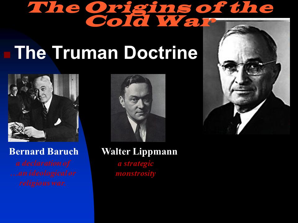 The Truman Doctrine a declaration of …an ideological or religious war.