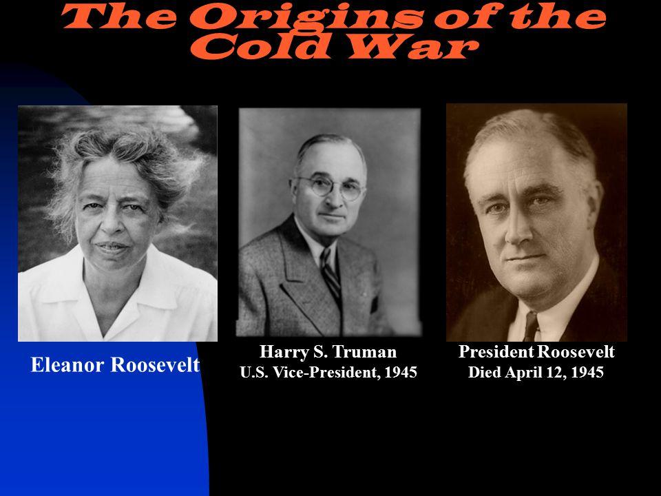 Woodrow Wilson U.S. President, 1913-1921 The Origins of the Cold War