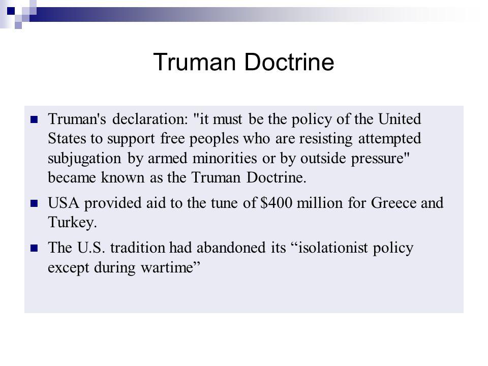 Truman Doctrine Truman's declaration:
