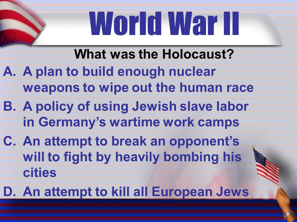 World War II What was the Holocaust.