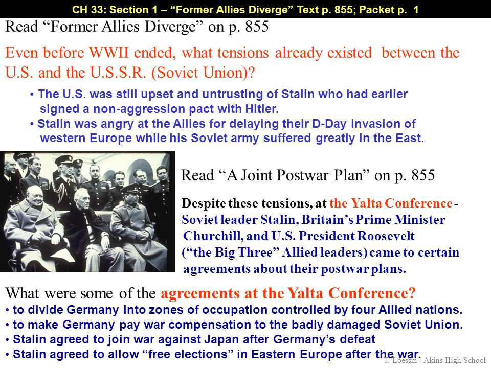 "CH 33: Section 1 – ""Former Allies Diverge"" Text p. 855; Packet p. 1 Read ""Former Allies Diverge"" on p. 855 Even before WWII ended, what tensions alrea"