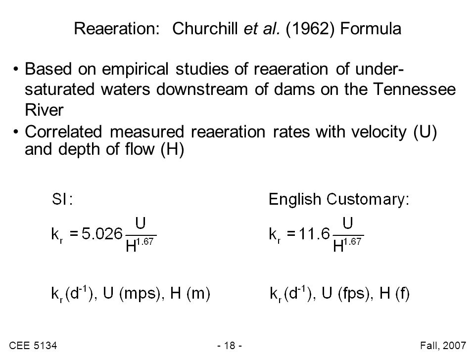 CEE 5134 - 18 - Fall, 2007 Reaeration: Churchill et al.