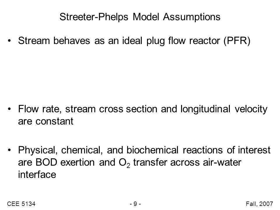CEE 5134 - 20 - Fall, 2007 Atmospheric Reaeration Depth, (m) Depth, (ft) Method of Covar (1976) Uses formulae of: –O'Connor & Dobbins –Churchill –Owens-Gibbs Input stream velocity and depth of flow Select k r (d -1 ) at intersection of flow and depth coordinates