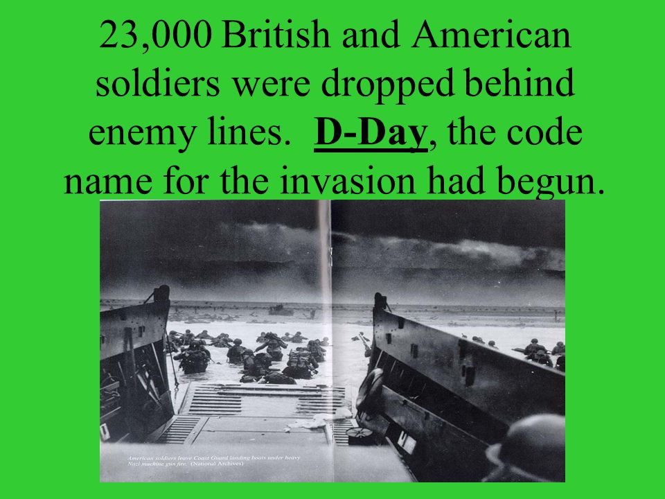 23,000 British and American soldiers were dropped behind enemy lines.