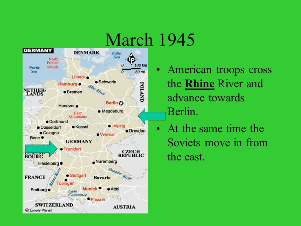 March 1945 American troops cross the Rhine River and advance towards Berlin.