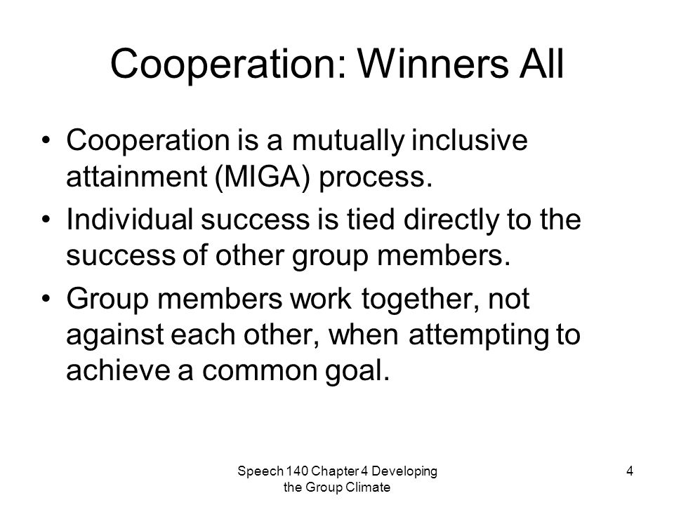 Speech 140 Chapter 4 Developing the Group Climate 5 Individual Achievement: Going It Alone Individual achievement- the attainment of personal goal without having to defeat another person.
