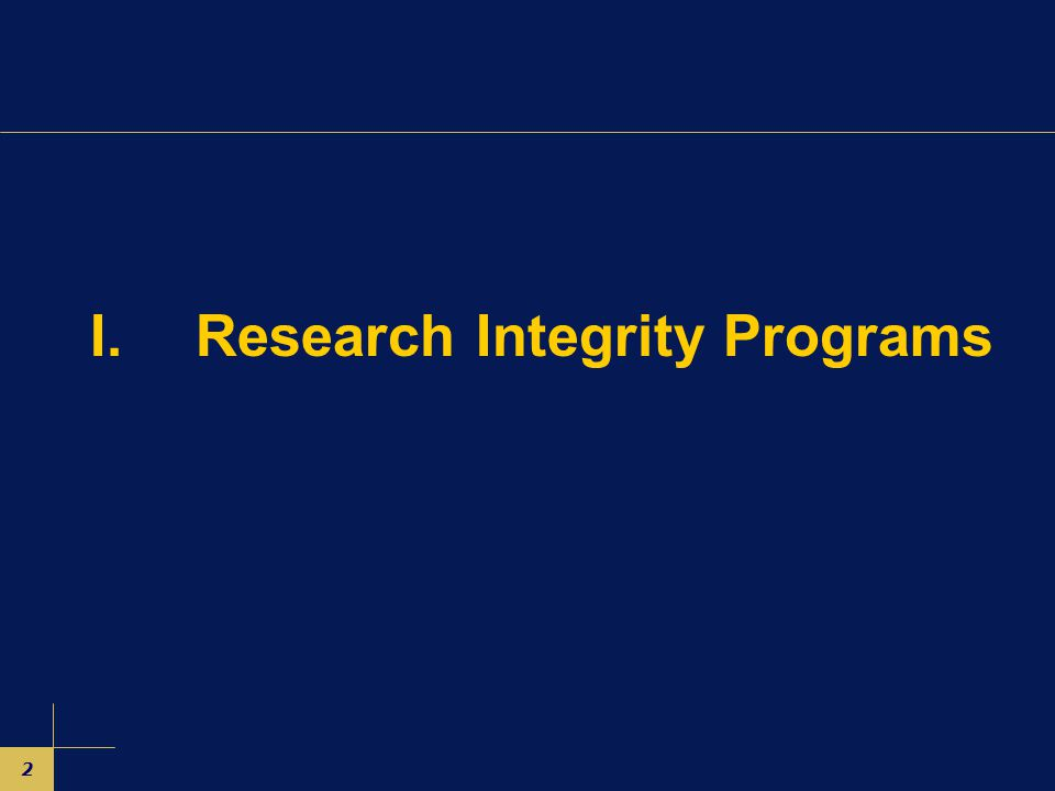 2 I.Research Integrity Programs