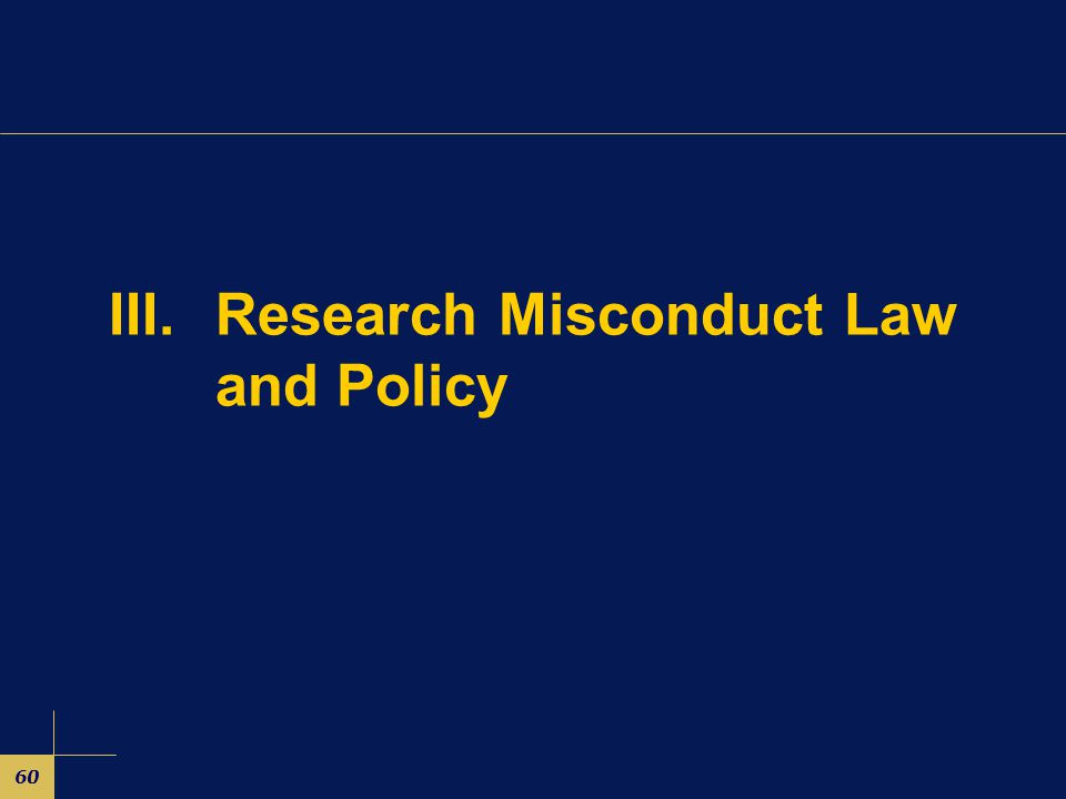 60 III.Research Misconduct Law and Policy