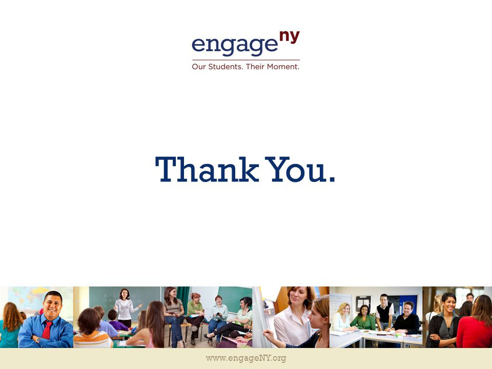 www.engageNY.org Thank You.