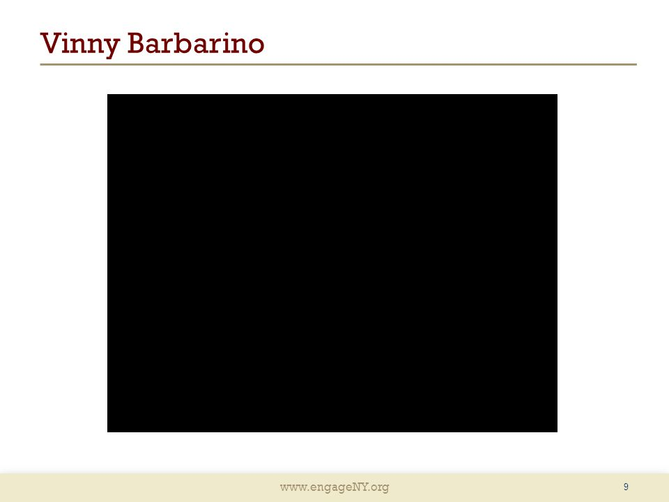 www.engageNY.org Vinny Barbarino 9