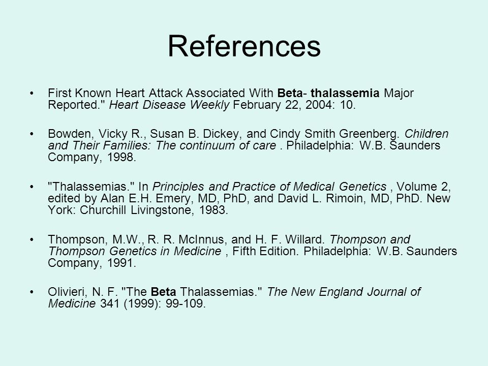 References First Known Heart Attack Associated With Beta- thalassemia Major Reported. Heart Disease Weekly February 22, 2004: 10.