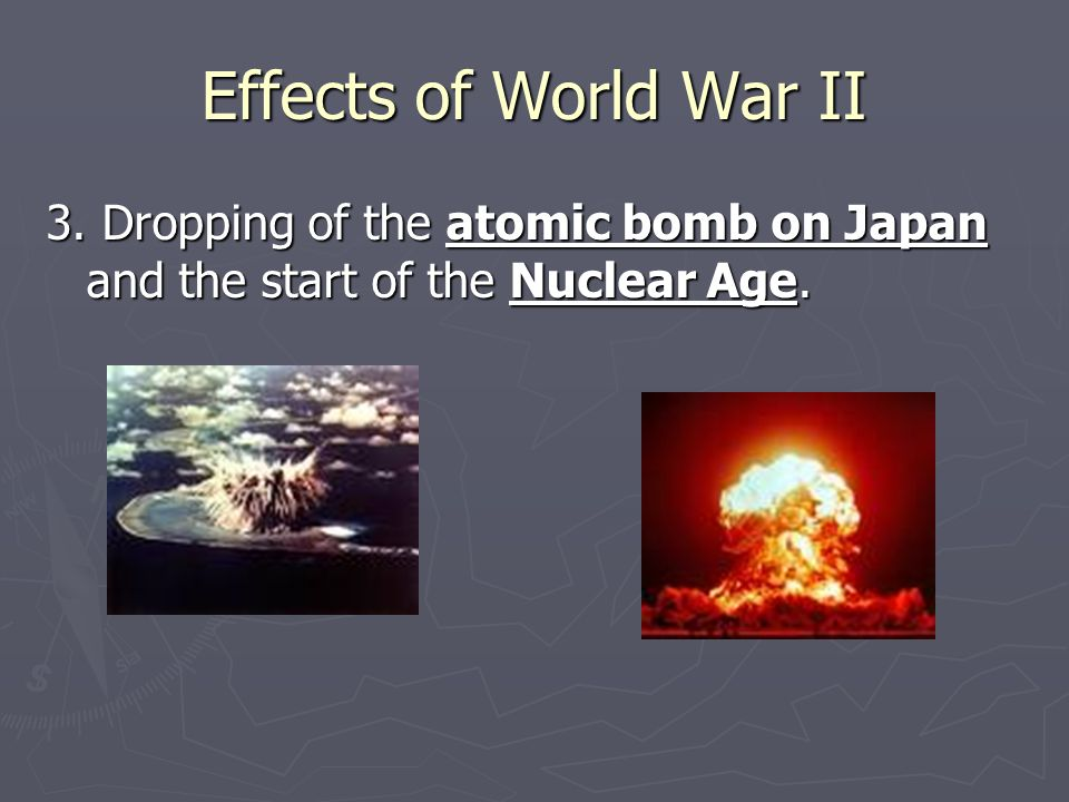 Effects of World War II 4.
