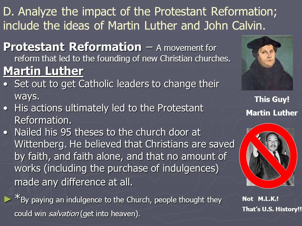 ► John Calvin –  Put forth many arguments that came to define Protestant thought in Institutes of the Christian Religion.