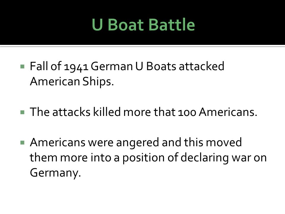  Fall of 1941 German U Boats attacked American Ships.