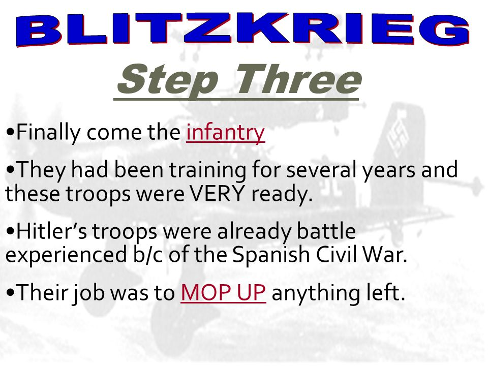 BLITZKREIG Finally come the infantry They had been training for several years and these troops were VERY ready.