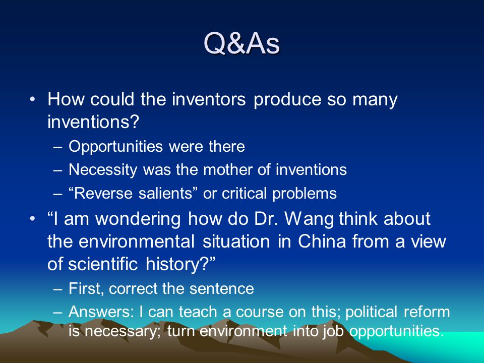 Q&As How could the inventors produce so many inventions.